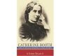 Book Review: Catherine Booth - Laying The Theological Foundations of a Radical Movement