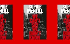 Book review: We can't say we didn't know by Sophie McNeill